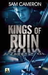 Kings of Ruin by Sam Cameron