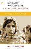 Education of Adolescents for Development in India: The Case of Doosra Dashak