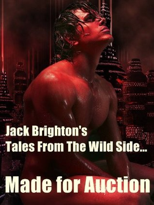 Made For Auction (Tales from the Wild Side)