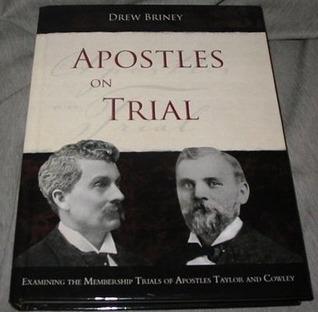 Apostles On Trial: Examining the Membership Trials of Apostles Taylor and Cowley