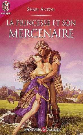 La Princesse Et Son Mercenaire (French Edition)