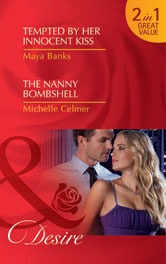 Tempted by Her Innocent Kiss / The Nanny Bombshell