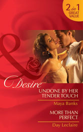 Undone by Her Tender Touch / More Than Perfect
