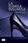 La sumisa insumisa by Rosa Peñasco