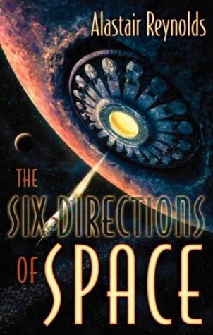 The Six Directions of Space by Alastair Reynolds