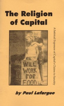 The Religion Of Capital: A Satirical Expose Of Capital's Claims To Sanctity
