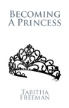 Becoming A Princess (Volume I)
