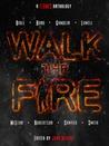 Walk The Fire (Walk The Fire, #1)