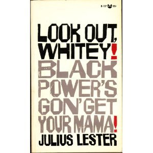 Look Out Whitey! Black Power's Gon' Get Your Mama!