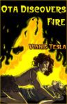 Ota Discovers Fire
