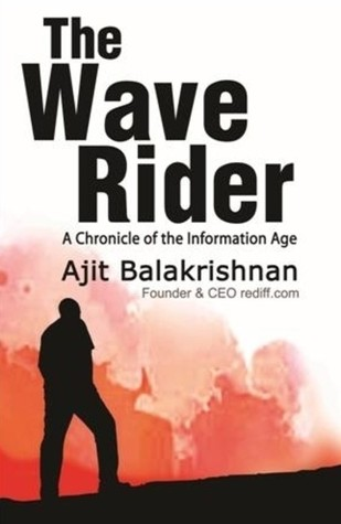 The wave rider a chronicle of the information age by ajit balakrishnan the wave rider a chronicle of the information age fandeluxe