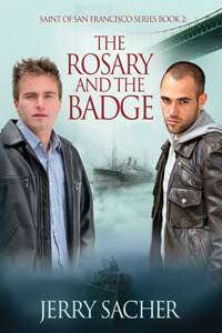 The Rosary and the Badge by Jerry Sacher