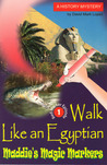 Walk Like an Egyptian (Maddie's Magic Markers #1)
