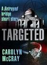Targeted (Betrayed, #1.5)