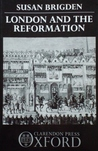 London And The Reformation by Susan Brigden
