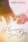Please Don't Go (Please Don't Tell, #2)