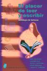El placer de leer y escribir: Antología de lecturas