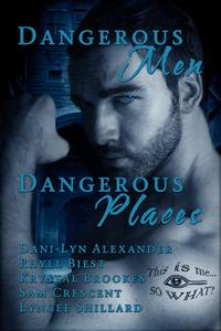 Dangerous Men, Dangerous Places