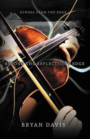 Beyond the Reflection's Edge by Bryan Davis