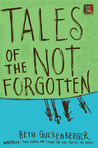 Tales of the Not Forgotten by Beth Guckenberger