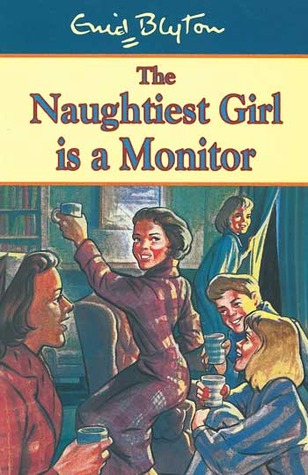 The Naughtiest Girl Is a Monitor by Enid Blyton