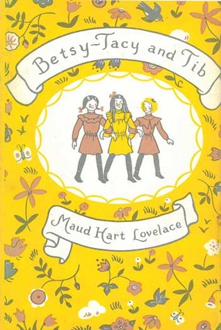 Betsy-Tacy and Tib by Maud Hart Lovelace