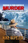 Cruising in your Eighties is Murder (Paul Jacobson Geezer-Lit Mystery #4)