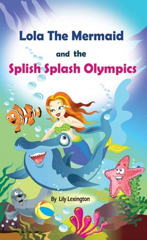 Lola The Mermaid and The Splish Splash Olympics