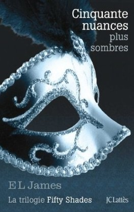 Cinquante nuances plus sombres (Fifty Shades, #2)