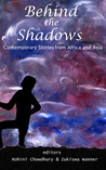Behind the Shadows: Contemporary Stories from Africa and Asia