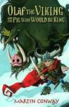 Olaf The Viking And The Pig Who Would Be King