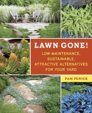 Téléchargement de livres électroniques gratuits pour ipad Lawn Gone!: Low-Maintenance, Sustainable, Attractive Alternatives for Your Yard by Pam Penick PDF DJVU