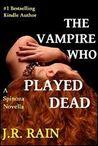 The Vampire Who Played Dead (A Spinoza Novella)