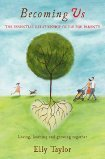 becoming us - loving, learning and growing together, the essential relationship guide for parents