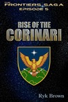 Rise of the Corinari (The Frontiers Saga, #5)