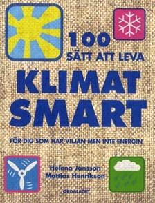 100 sätt att leva klimatsmart & 100 sätt att leva ekologiskt - DJVU FB2 EPUB por Mattias Henrikson, Helena Jansson