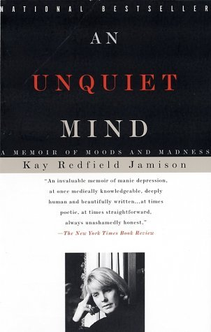 An Unquiet Mind: A Memoir of Moods and Madness (Paperback)