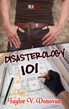 Disasterology 101 by Taylor V. Donovan