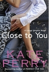 Close to You by Kate Perry