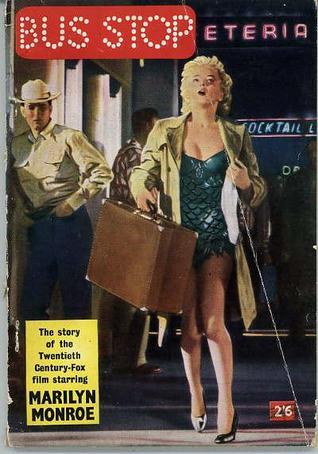 Bus Stop: The Story Of The Twentieth Century-fox Film Starring Marilyn Monroe