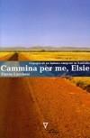 Cammina per me, Elsie: L'epopea di un italiano emigrato in Australia
