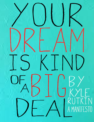 Your Dream Is Kind of a Big Deal