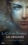 Download L'ange mcanique (La Cit des Tnbres, Les origines, #1)