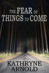 The Fear of Things to Come (Samantha Clark Mystery #2)