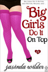 Big Girls Do It on Top by Jasinda Wilder