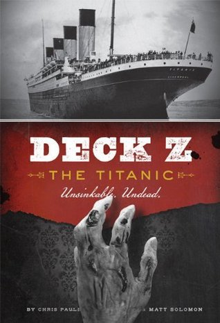 Deck Z: The Titanic: Unsinkable. Undead.