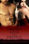 Operation Date with Destiny (Operation, #4)