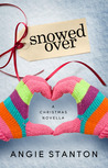 Snowed Over by Angie Stanton