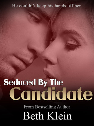Seduced By The Candidate(The Candidate 1)