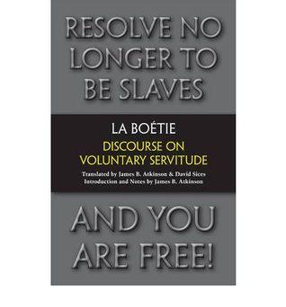 Discourse on Voluntary Servitude. Tienne La Botie